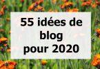 55 idées de blog 2020