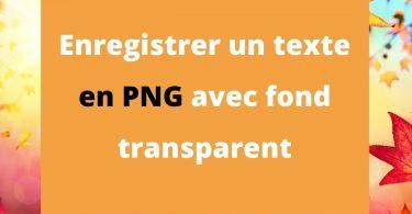 Enregistrer un texte en PNG avec fond transparent